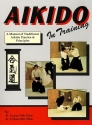 Aikido In Training : A Manual of Traditional Aikido Practice and Principles