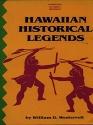 Hawaiian Historical Legends (Hawaiian Classic Reprints)