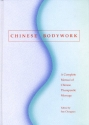 Chinese Bodywork: A Complete Manual of ...