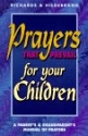 Prayers That Prevail for Your Children: A Parent's & Grandparent's Manual of Prayers