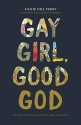 Gay Girl, Good God: The Story of Who I Was, and Who God Has Always Been