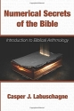 Numerical Secrets of the Bible: Introduction to Biblical Arithmology