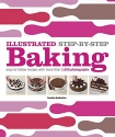 Illustrated Step-by-Step Baking: Easy-to-Follow Recipes with More Than 1,500 Photographs (DK Illustrated Cook Books)