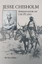 Jesse Chisholm: Ambassador of the Plains