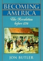 Becoming America: The Revolution before...