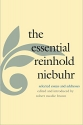 The Essential Reinhold Niebuhr: Selected Essays and Addresses