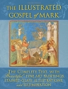 The Illustrated Gospel of Mark: The Complete Text with Beautiful Fine Art Paintings, Stained Glass, Illustrations, and Illumination