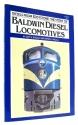 Diesels from Eddystone: The Story of Baldwin Diesel Locomotives
