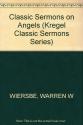 Classic Sermons on Angels (Kregel Classic Sermons Series)