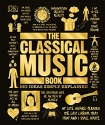 The Classical Music Book: Big Ideas Simply Explained