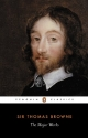 The Major Works: Religio Medici, Hydrotophia, The Garden of Cyprus, A Letter to a Friend, and Christian Morals (Penguin Classics)