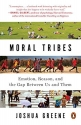 Moral Tribes: Emotion, Reason, and the Gap Between Us and Them