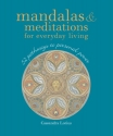 Mandalas & Meditations for Everyday Living: 52 Pathways to Personal Power