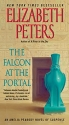 The Falcon at the Portal: An Amelia Peabody Novel of Suspense (Amelia Peabody Series)
