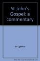 St John's Gospel: A Commentary