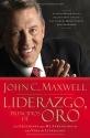 Liderazgo, principios de oro: Las lecciones que he aprendido de una vida de liderazgo (Spanish Edition)