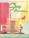 Shop America: Mid-Century Storefront Design, 1938-1950 (English, German and French Edition)
