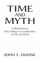 Time and Myth: A Meditation on Storytelling as an Exploration of Life and Death