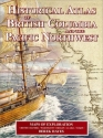 Historical Atlas of British Columbia and the Pacific Northwest