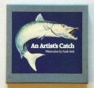 An Artist's Catch: Watercolors