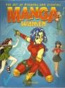 The Art of Drawing and Creating Manga: Women