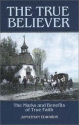 The True Believer: Sermons by Jonathan Edwards on the Marks and Benefits of True Faith (Great Awakening Writings (1725-1760))
