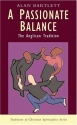 A Passionate Balance: The Anglican Tradition (Traditions of Christian Spirituality)