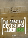 The Greatest Decisions...Ever!
