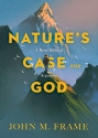 Nature's Case for God: A Brief Biblical Argument