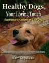 Healthy Dogs, Your Loving Touch