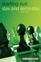 Starting Out: Slav & Semi-Slav (Starting Out - Everyman Chess)