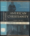 American Christianity: An Historical Interpretation With Representative Documents, Vol. 1: 1607-1820