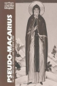 Pseudo-Macarius: The Fifty Spiritual Homilies and the Great Letter (Classics of Western Spirituality)