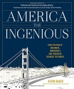 America the Ingenious: How a Nation of Dreamers, Immigrants, and Tinkerers Changed the World (Inventions)