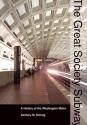 Great Society Subway - A History of the Washington Metro (06) by Schrag, Zachary M [Hardcover (2006)]