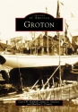 Groton  (CT)  (Images of America)