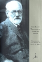 The Basic Writings of Sigmund Freud (Psychopathology of Everyday Life, the Interpretation of Dreams, and Three Contributions To the Theory of Sex)
