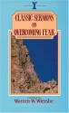 Classic Sermons on Overcoming Fear (Kregel Classic Sermons Series)