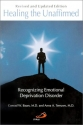 Healing the Unaffirmed: Recognizing Emotional Deprivation Disorder (Revised and Updated Edition)