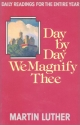 Day by Day We Magnify Thee: Daily Readings
