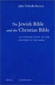 The Jewish Bible and the Christian Bible: An Introduction to the History of the Bible