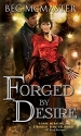 Forged by Desire (London Steampunk)