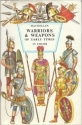 Warriors and Weapons of Early Times in Color
