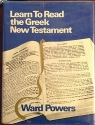Learn to read the Greek New Testament: An approach to New Testament Greek based on linguistic principles : comprising a beginner's course, an ... paradigms fully indexed and cross-referenced