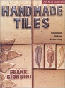 Handmade Tiles: Designing, Making, Decorating (A Lark Ceramics Book)