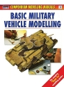 Basic Military Vehicle Modelling (Osprey Modelling Manuals Volume 3)