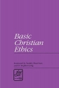 Basic Christian Ethics (Library of Theological Ethics)