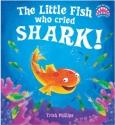 Little Fish Who Cried Shark!
