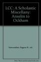 LCC: Scholastic Miscellany: Anselm to Ockham