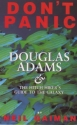 'DON'T PANIC: DOUGLAS ADAMS AND THE ''HITCH-HIKER'S GUIDE TO THE GALAXY'''